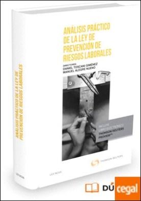 Análisis práctico de la Ley de Prevención de Riesgos Laborales (Papel + e-book) por Alegre Nueno, Manuel