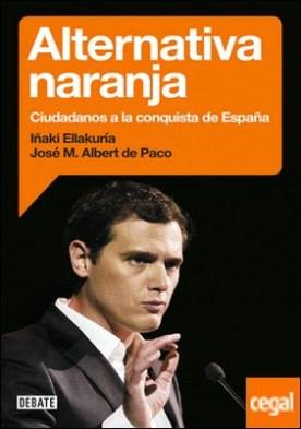 Alternativa naranja . Ciudadanos a la conquista de España