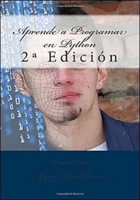 Aprende a Programar en Python: 2º Edición por Ángel Arias PDF