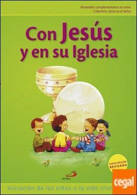 Con Jesús y en su iglesia (Libro del niño) Iniciación de los niños a la vida cristiana 2 . material complementario al nuevo Catecismo Jesús es el Señor