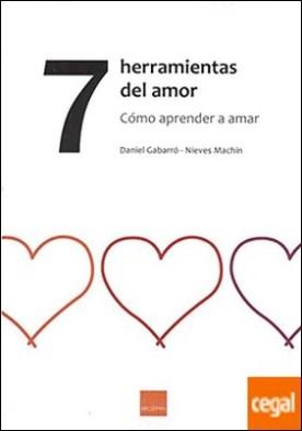 7 herramientas del amor . Cómo aprender a amar