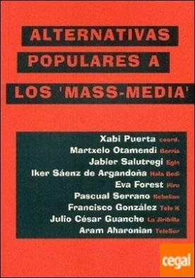 Alternativas populares a los ' mass-media' por PUERTA, XABI (COORDINADOR) PDF
