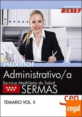 Auxiliar Administrativo/a. Servicio Madrileño de Salud (SERMAS). Temario Vol. II.