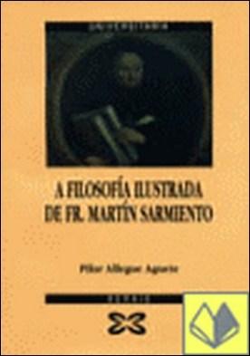A filosofía ilustrada de Fr. Martín Sarmiento