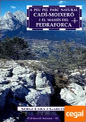 A peu pel Parc Natural Cadí-Moixeró i el massís del Pedraforca . 15 itineraris por Lara i Garcia, Sergi