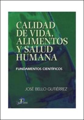 Calidad de vida, Alimentos y Salud Humana. Fundamentos científicos por José Bello Gutiérrez