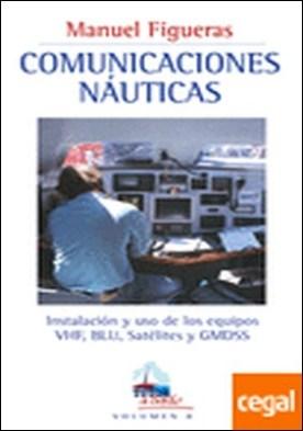 COMUNICACIONES NÁUTICAS . INSTALACION Y USO DE LOS EQUIPOS VHF,BLU,SATE
