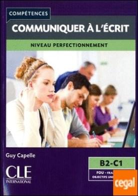 Communiquer à l'écrit niveau perfectionnement B2-C1