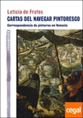 Cartas del navegar pintoresco . correspondencia de pinturas en Venecia