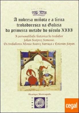A NOBREZA MIÑOTA E A LÍRICA TROBADORESCA NA GALICIA DA PRIMEIRA METADE DO SÉCULO XIII