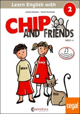 Chip and friends 2 . de 5 a 6 años