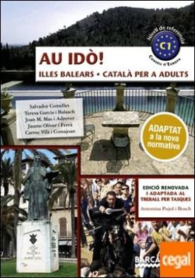 Au idò!. Català per a adults. C1. Illes Balears