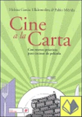 Cine a la carta . con recetas prácticas para cocinar de película