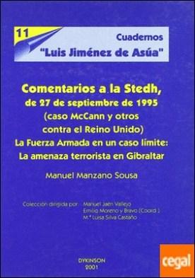 Comentarios a la STEDM, de 27 de septiembre de 1995, caso McCann y otros contra el Reino Unido . la fuerza armada en un caso límete, la amenaza terrorista en Gibraltar