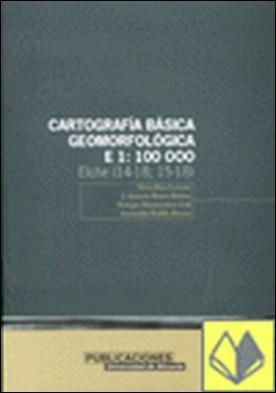 Cartografía básica geomorfológica, E. 1:100.000. Elche (14-18;15-18)