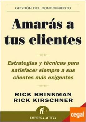 Amarás a tus clientes por Brinkman, Rick PDF