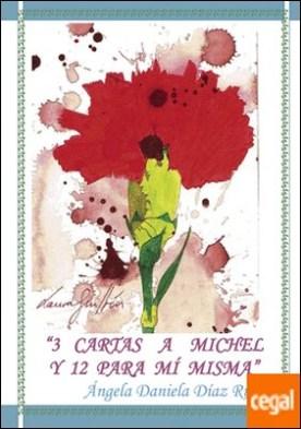 3 cartas a Michel y 12 para Mí misma