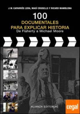 100 documentales para explicar historia . De Flaherty a Michael Moore
