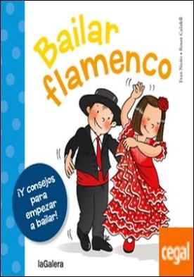 Bailar flamenco . ¡Y consejos para empezar a bailar!