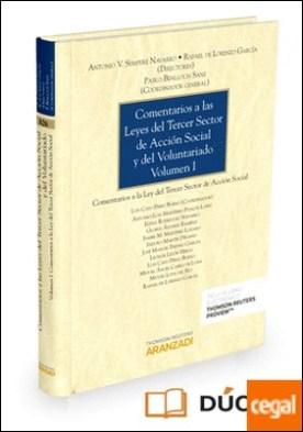 Comentarios a las Leyes del Tercer Sector de Acción Social y del Voluntariado (Volumen I) (Papel + e-book) . Comentarios a la Ley del Tercer Sector de Acción Social