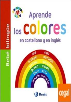 Bebé bilingüe. Aprende los colores en castellano y en inglés