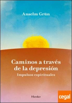 Caminos a través de la depresión . Impulsos espirituales