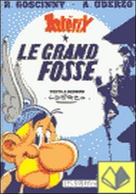 ASTERIX LE GRAND FOSSE . Astérix