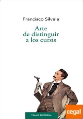 Arte de distinguir a los cursis por Silvela, Francisco PDF