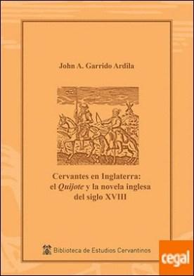 Cervantes en Inglaterra: el Quijote y la novela inglesa del siglo XVIII
