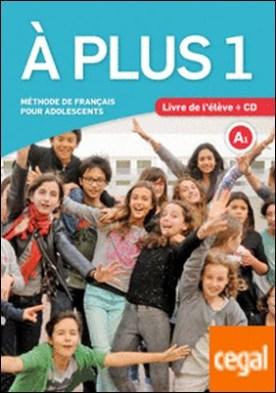 À plus 1. Livre de l'élève + CD . Méthode de français pour adolescents