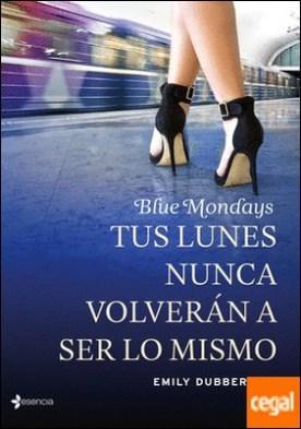 Blue Mondays . Tus lunes nunca volverán a ser lo mismo