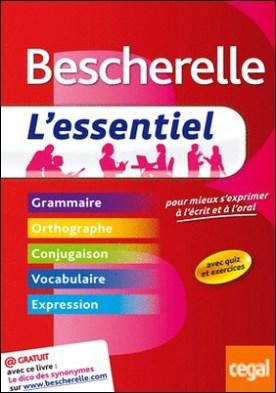 Bescherelle L'essentiel - Pour mieux s'exprimer à l'écrit . Avec quiz et exercices. Grammaire, orthographe, conjugaison, vocabulaire, expres