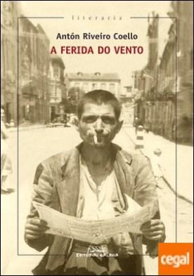 A ferida do vento por Riveiro Coello, Antón PDF