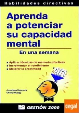 Aprenda a potenciar su capacidad mental . En una semana
