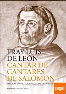 Cantar de cantares de Salomón . Edición de Víctor García de la Concha
