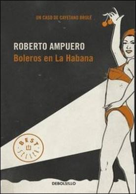 Boleros en La Habana por Roberto Ampuero