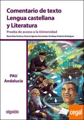 Comentario de texto. Lengua Castellana y Literatura. Prueba de Acceso a la Universidad. Andalucía por Pedreira Rodríguez, Penélope