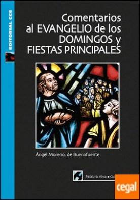 Comentarios al Evangelio de los domingos y fiestas principales. Ciclo A por Moreno Sancho, Ángel PDF