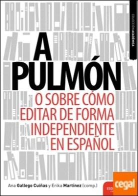 A pulmón . O sobre cómo editar de forma independiente en español