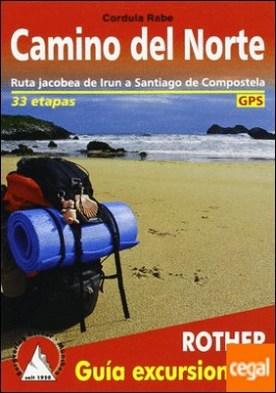 Camino del norte - La ruta jacobea de la costa: de Irun a Santiago de Compostela . La ruta jacobea de la costa: de Irun a Santiago de Compostela