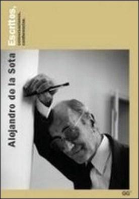 Alejandro de la Sota. Escritos, conversaciones, conferencias