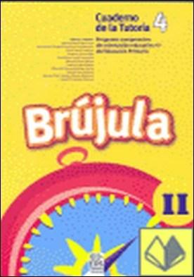 Brújula II (Cuaderno del alumno, 4º E.P.) . Programa comprensivo de orientación para E.P.