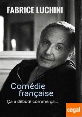 Comédie française - Ca a débuté comme ça...