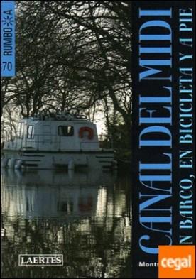 Canal del Midi . En barco, en bicileta y a pie