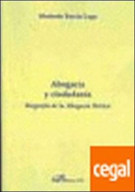 Abogacía y ciudadanía . Biograf¡a de la abogac¡a ibérica por Barcia Lago, Modesto PDF