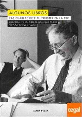 Algunos libros . Las charlas de E. M. Forster en la BBC