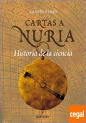 Cartas a Nuria. Historia de la Ciencia (También Edición en Catalán)