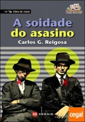 A soidade do asasino por Reigosa, Carlos G. PDF