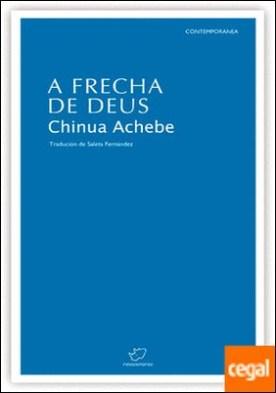 A frecha de deus por Achebe, Chinua