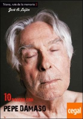 10 PASEOS CON PEPE DAMASO por LUJAN, JOSE A.